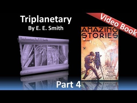 Part 4 - Triplanetary Audiobook by E. E. Smith (Chs 13-17) (видео)