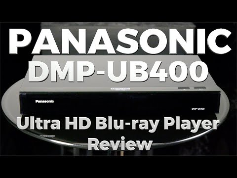 Panasonic DMP-UB400 Ultra HD Blu-ray Player Review