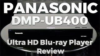 Panasonic DMP-UB400 Ultra HD Blu-ray Player Review