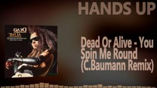 Dead Or Alive - You Spin Me Round (C.Baumann Remix)Hands Up Music 4ever►Follow Christopher Baumann:PromoDJ: https://promodj.com/Kostya.SlavinskiySoundcloud: https://soundcloud.com/christopher-baumann-646790940Subscribe and let's keep this best genre allways aliveOur Official Facebook page::►►► https://www.facebook.com/pages/HANDS-UP-MUSIC-DJ/143182195844829-------------------------To owners or copyright holders:If you dont wanna see your track in my channel, contact me and I will IMMEDIATELY remove the video. Thanks!-------------------------We do not own neither the music nor the remix itself! We just support both, the producer and the Remixer. WE JUST DISTRIBUTE AND HONOR THIS WORK.