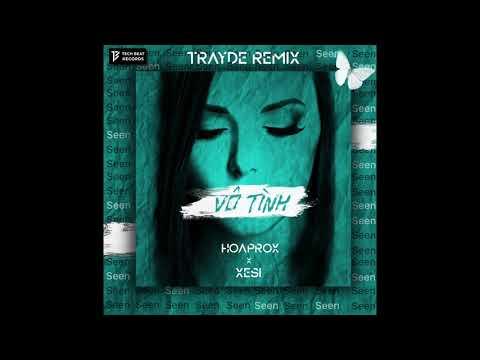 HOAPROX x XESI - VÔ TÌNH (TRAYDE Official Remix) | XGEN | - Thời lượng: 4 phút và 52 giây.