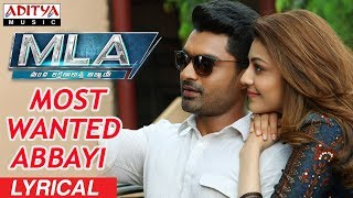Most Wanted Abbayi Song Lyrics from MLA - Nandamuri Kalyan ram