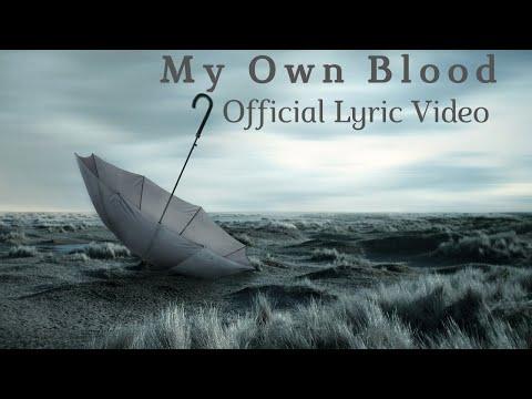 Until Rain - My Own Blood (Official Lyric Video)