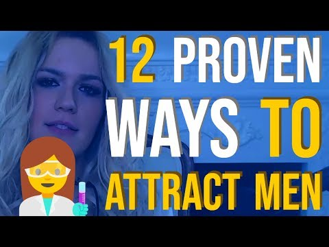 12 Scientifically Proven Ways To Attract The Man You Truly Desire 👩‍🔬