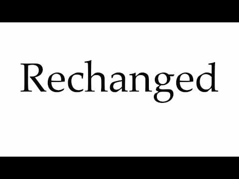 How to Pronounce Rechanged