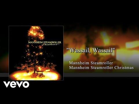 Mannheim Steamroller - Wassail, Wassail (Audio)