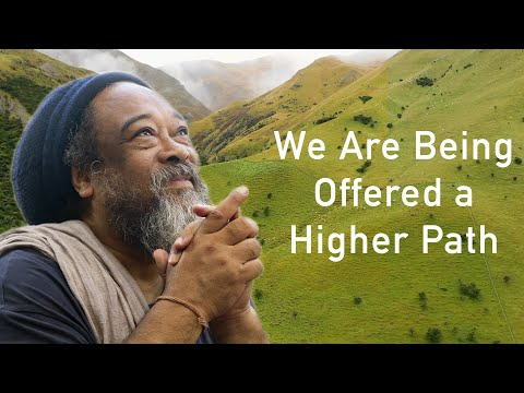 Mooji Video: We Are Being Offered a Higher Path