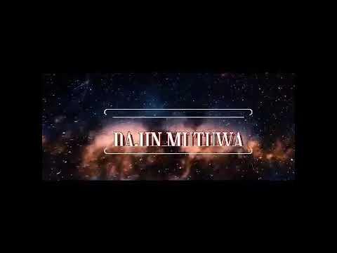 DAJIN MUTUWA EPISODE1