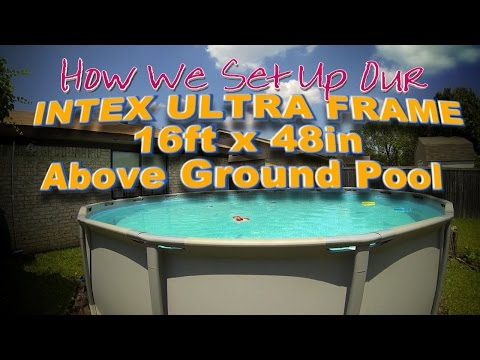 Intex 16x48 Ultra Frame Pool--How We Set Ours Up