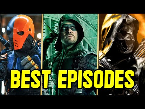 Top 10 Best Episodes of Arrow Ever