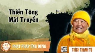 Thiền Tông Mật Truyền - Thầy Thích Thanh Từ