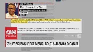 Video Izin Frequensi First Media, Bolt & Jasnita Dicabut, Ini Kata Kemenkominfo MP3, 3GP, MP4, WEBM, AVI, FLV November 2018