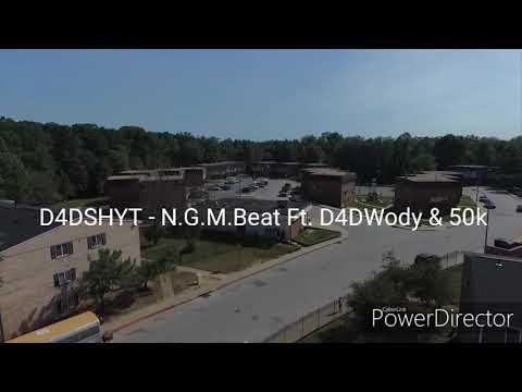 D4DShyt - N.G.M.Beat Ft. D4DWody & 50k