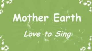 Download Lagu Mother Earth Environmental Song with Lyrics | Children Love to Sing Mp3