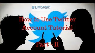 How to Use Twitter Account Tutorial - II