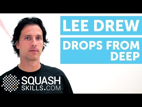 Squash coaching: Drops from deep with Lee Drew