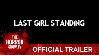 Nonton FrightFest Presents LAST GIRL STANDING (Official Trailer) Film Subtitle Indonesia Streaming Movie Download