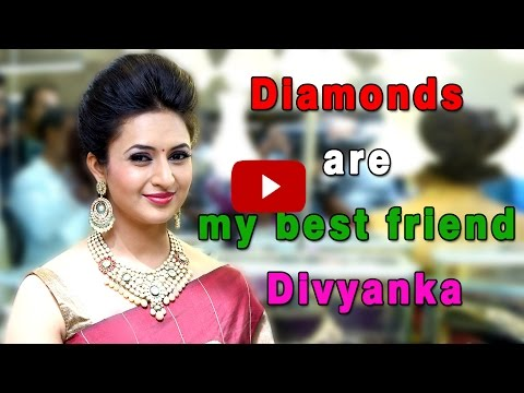 Diamonds are my best friend : Divyanka