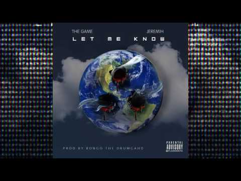 The Game - Let Me Know (Feat. Jeremih)