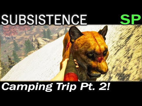 Camping Trip Pt. 2! | Subsistence Single Player Gameplay | EP 77 | Season 4