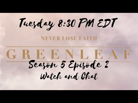 Greenleaf Season 5 Episode 2 | Watch and Chat at Home