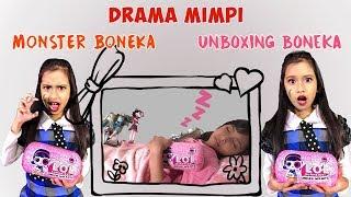 Video DRAMA MIMPI ?? BONEKA MONSTER High Unboxing BONEKA LOL UNDER WRAPS MP3, 3GP, MP4, WEBM, AVI, FLV November 2018