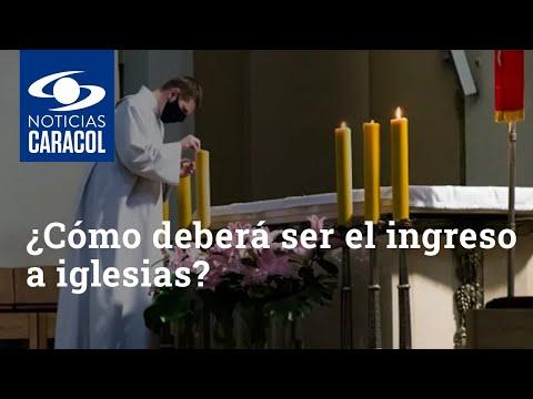 ¿Cómo deberá ser el ingreso a iglesias y lugares de culto en Bogotá?