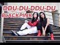 BLACKPINK DDU DU DDU DU Dance Cover By Sandrina & Shinta
