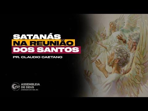Satanás na reunião dos Santos - Pr. Claudio Caetan