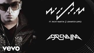 Wisin  Adrenalina Audio ft. Jennifer Lopez Ricky Martin