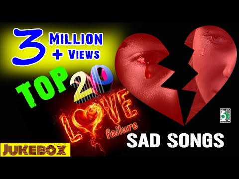 Top 20 Love Failure Sad Songs Audio Jukebox