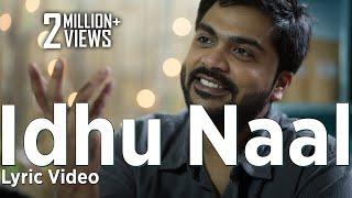 Idhu Naal Song Lyric Video - Achcham Yenbadhu Madamaiyada