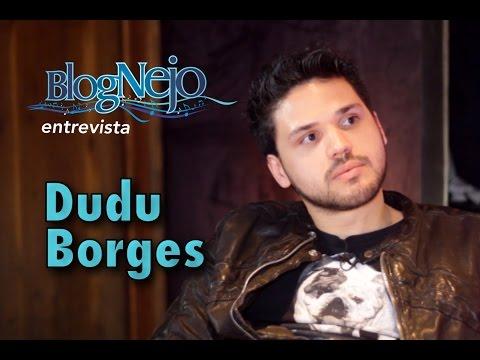 Blognejo Entrevista - Dudu Borges