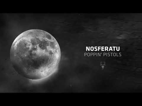 Nosferatu - Poppin Pistols