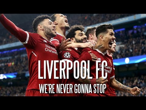 Liverpool FC - We're Never Gonna Stop