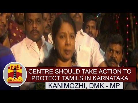 Centre-should-take-action-to-Protect-Tamils-in-Karnataka--Kanimozhi-DMK--MP-Thanthi-TV