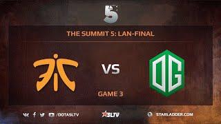 OG vs Fnatic, game 3