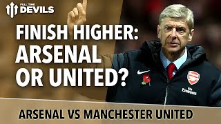 Who Will Finish Higher? | Arsenal Vs Manchester United | Preview With Arsenal Fan TV