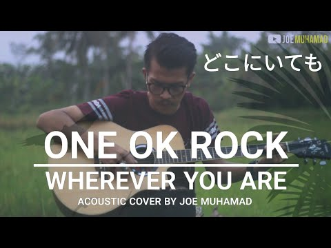ONE OK ROCK - WHEREVER YOU ARE (どこにいても) ACOUSTIC COVER | By Joe Muhamad