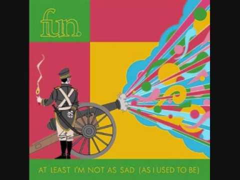 Tekst piosenki Fun. - At Least I'm Not As Sad (As I Used To Be) po polsku