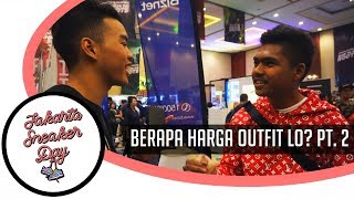 Video WOY, BERAPA HARGA OUTFIT LO? PT.2 | Jakarta Sneaker Day 2018 MP3, 3GP, MP4, WEBM, AVI, FLV September 2018