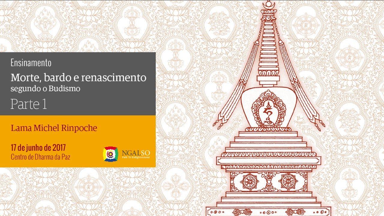 Morte, bardo e renascimento segundo o Budismo   Parte 1