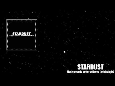 Stardust – Music sounds better with you (original mix)