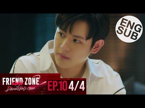 [Eng Sub] Friend Zone 2 Dangerous Area | EP.10 [4/4]