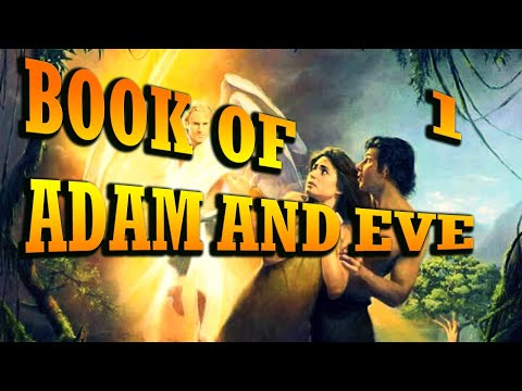 First Book of Adam and Eve 📜 Part 1