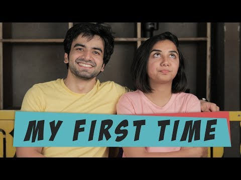 My First Time | MostlySane Ft. Ayush Mehra