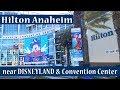 Hilton Anaheim - near Disneyland and Convention Center - Room Tour