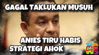 Video Anies Gagal Takhlukan Musuhnya ini, Lalu Tiru Habis Strategi Ahok MP3, 3GP, MP4, WEBM, AVI, FLV Februari 2019