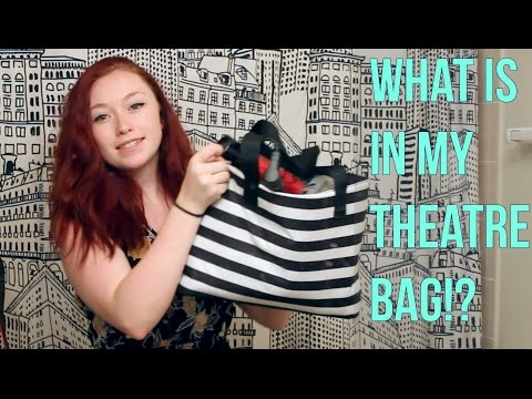 WHAT'S IN MY THEATRE BAG!?