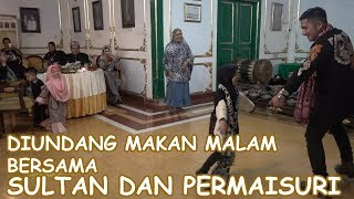 Video Diundang Makan Malam oleh Sultan dan Permaisuri Keraton Kacirebonan MP3, 3GP, MP4, WEBM, AVI, FLV Januari 2019